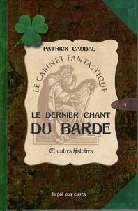 Patrick Caudal - Le dernier chant du barde et autres histoires.