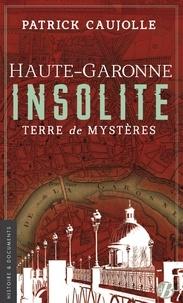 Accentsonline.fr Haute-Garonne insolite - Terre de mystères Image