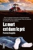 Patrick Caujolle - Le Mort est dans le pré.