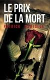 Patrick Caujolle - Le prix de la mort.