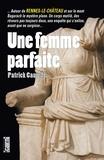 Patrick Caujolle - Une femme parfaite.