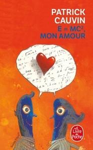 Patrick Cauvin - E = mc 2 mon amour.