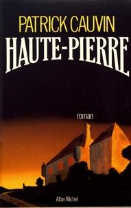 Patrick Cauvin - Haute-Pierre.