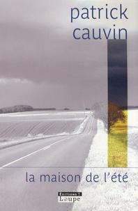 Patrick Cauvin - La maison de l'été.
