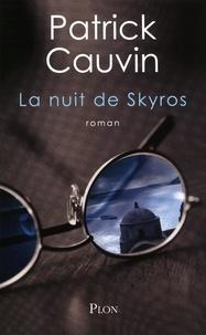 Patrick Cauvin - La nuit de Skyros.