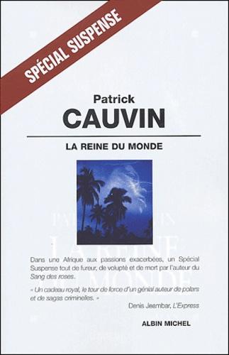 Patrick Cauvin - La reine du monde.