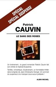Patrick Cauvin et Patrick Cauvin - Le Sang des roses.