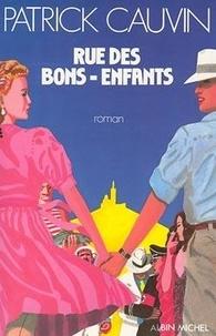 Patrick Cauvin - Rue des Bons-Enfants.