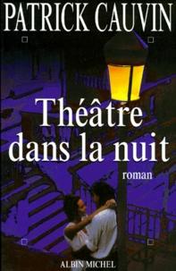 Patrick Cauvin - Théâtre dans la nuit.