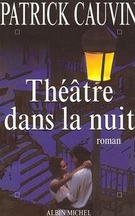 Patrick Cauvin et Patrick Cauvin - Théâtre dans la nuit.