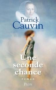 Patrick Cauvin - Une seconde chance.