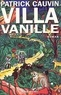 Patrick Cauvin et Patrick Cauvin - Villa Vanille.