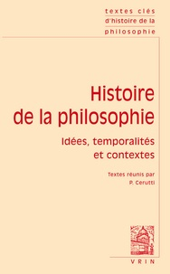 Patrick Cerutti - Histoire de la philosophie - Idées, temporalités et contextes.