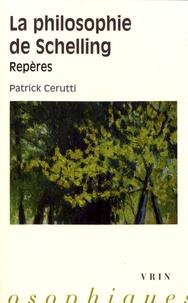 Patrick Cerutti - La philosophie de Schelling - Repères.