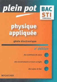 Patrick Chaillet et Frédéric Hélias - Physique appliquée Tle STI génie électronique.