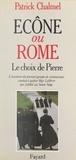 Patrick Chalmel - Écône ou Rome ? Le choix de Pierre - L'aventure du premier groupe de séminaristes conduit à quitter Mgr Lefèbvre par fidélité au Saint-Siège : témoignage.
