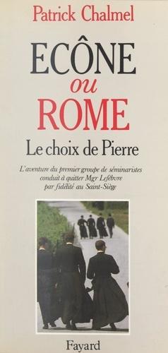 Écône ou Rome ? Le choix de Pierre. L'aventure du premier groupe de séminaristes conduit à quitter Mgr Lefèbvre par fidélité au Saint-Siège : témoignage