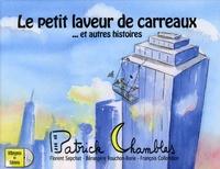 Patrick Chamblas - Le petit laveur de carreaux... et autres histoires. 1 CD audio