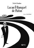 Patrick Chambon - Lacan ô banquet de Platon.