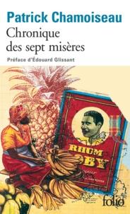 Patrick Chamoiseau - Chronique des sept misères - Suivi de Paroles de djobeurs.
