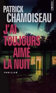 Patrick Chamoiseau - J'ai toujours aimé la nuit.