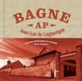 Patrick Chamoiseau et Jean-Luc de Laguarigue - Le Bagne - Trace mémoire du bagne.