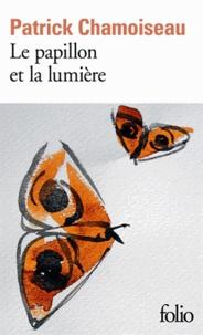 Patrick Chamoiseau - Le papillon et la lumière.
