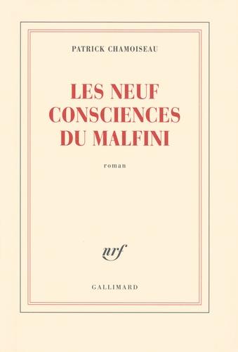 Patrick Chamoiseau - Les neuf consciences de Malfini.