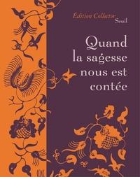 Patrick Chamoiseau et Pascal Fauliot - Quand la sagesse nous est contée.