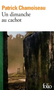 Patrick Chamoiseau - Un dimanche au cachot.