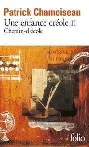 Patrick Chamoiseau - Une enfance créole Tome 2 : Chemin-d'école.