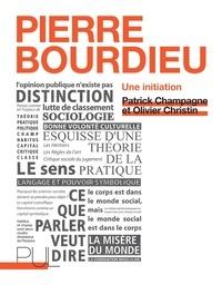 Patrick Champagne et Olivier Christin - Pierre Bourdieu : une initiation.