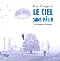 Patrick Champenois - Le ciel sans pâlir.