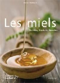 Patrick Chanaud - Les miels - Variétés, bienfaits, recettes.
