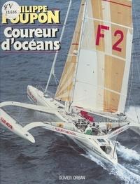 Patrick Chapuis - Philippe Poupon coureur d'océans.