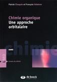 Patrick Chaquin et François Volatron - Chimie organique - Une approche orbitalaire.