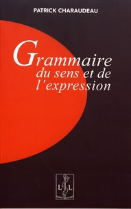Patrick Charaudeau - Grammaire du sens et de l'expression.