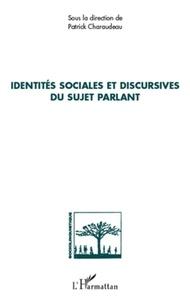 Patrick Charaudeau - Identités sociales et discursives du sujet parlant.