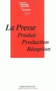 Patrick Charaudeau - La presse : produit, production, réception.