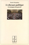 Patrick Charaudeau - Le discours politique - Les masques du pouvoir.