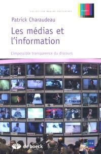 Patrick Charaudeau - Les médias et l'information - L'impossible transparence du discours.