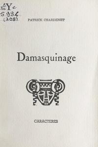 Patrick Chardenet et Bruno Durocher - Damasquinage.