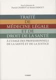 Patrick Chariot et Michel Debout - Traité de médecine légale et de droit de la santé.