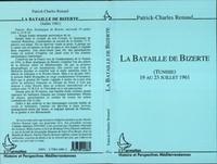 Patrick-Charles Renaud - La bataille de Bizerte - Tunisie, 19 au 23 juillet 1961.