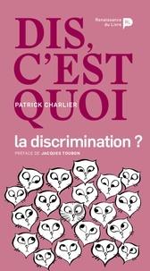 Patrick Charlier - Dis, c'est quoi la discrimination ?.