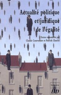 Patrick Charlot et Claude Courvoisier - Actualité politique et juridique de l'égalité.
