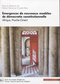 Patrick Charlot et Claude Klein - Emergences de nouveaux modèles de démocratie constitutionnelle - Afrique, Proche-Orient.