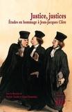 Patrick Charlot et Karen Fiorentino - Justice, justices - Etudes en hommage à Jean-Jacques Clère.