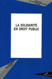 Patrick Charlot et Jean-Claude Beguin - La solidarité en droit public.