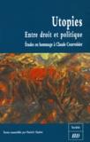 Patrick Charlot et Miguel Abensour - Utopies : Entre droit et politique - Etudes en hommage à  Claude Courvoisier.